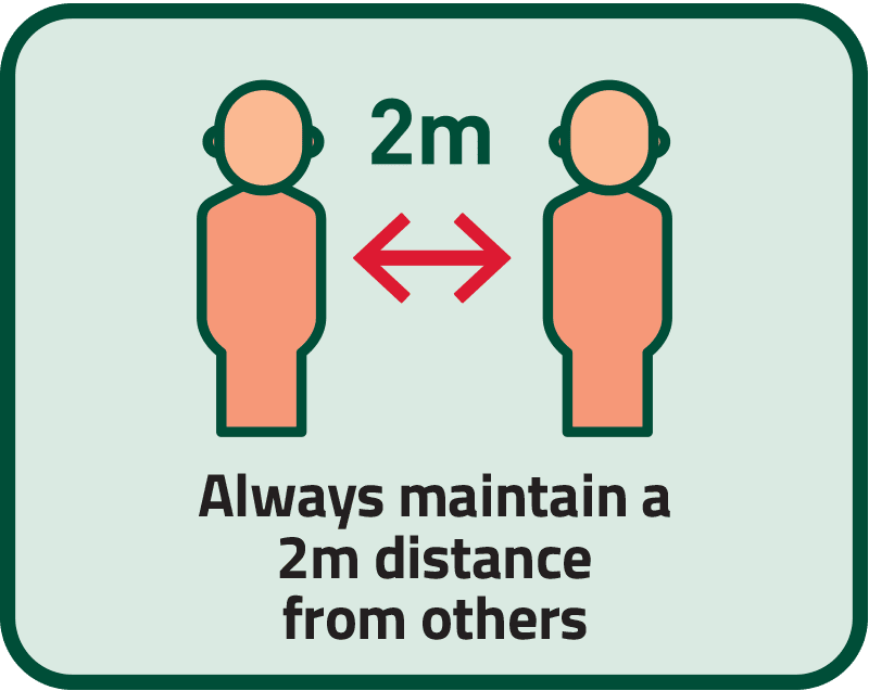 Always maintain a 2m distance from others